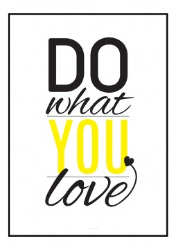 PLAKAT_DO_WHAT_YOU_LOVE_YELLOW