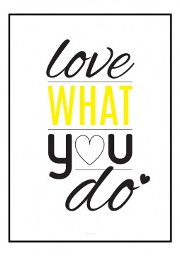 PLAKAT_LOVE_WHAT_YOU_DO_YELLOW